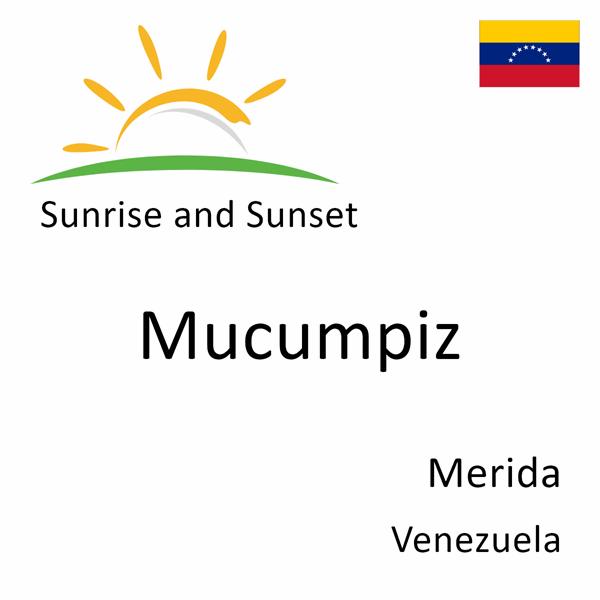 Sunrise and sunset times for Mucumpiz, Merida, Venezuela
