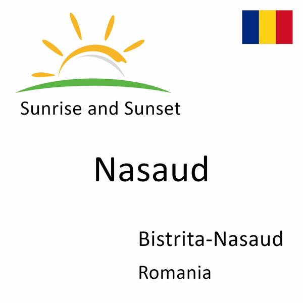 Sunrise and sunset times for Nasaud, Bistrita-Nasaud, Romania