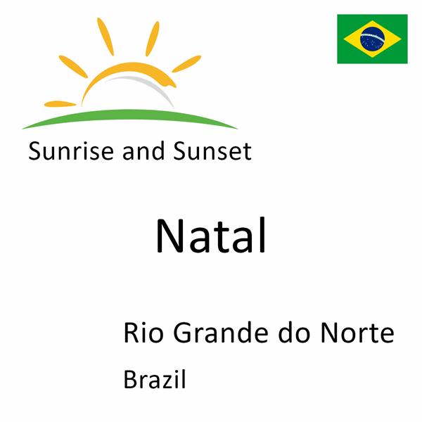Sunrise and sunset times for Natal, Rio Grande do Norte, Brazil