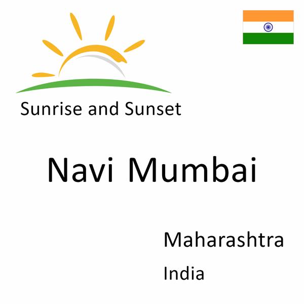 Sunrise and sunset times for Navi Mumbai, Maharashtra, India