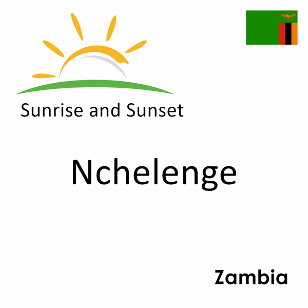 Sunrise and sunset times for Nchelenge, Zambia