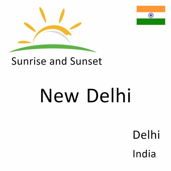 Sunrise and sunset times for New Delhi, Delhi, India