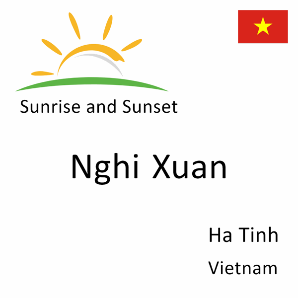 Sunrise and sunset times for Nghi Xuan, Ha Tinh, Vietnam
