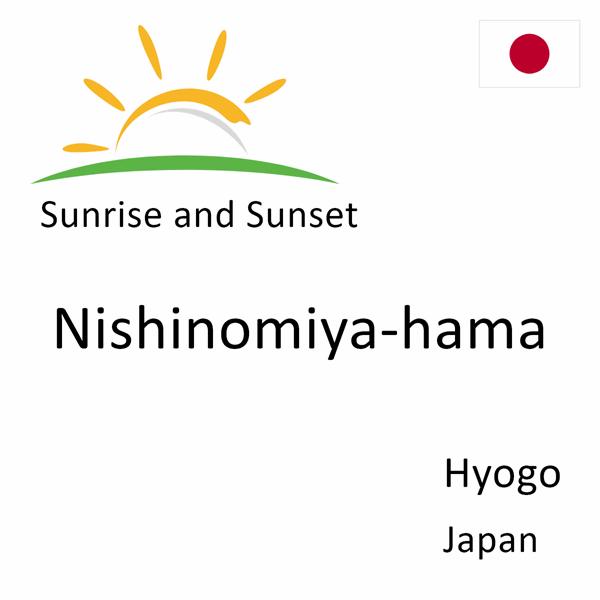 Sunrise and sunset times for Nishinomiya-hama, Hyogo, Japan