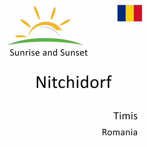 Sunrise and sunset times for Nitchidorf, Timis, Romania