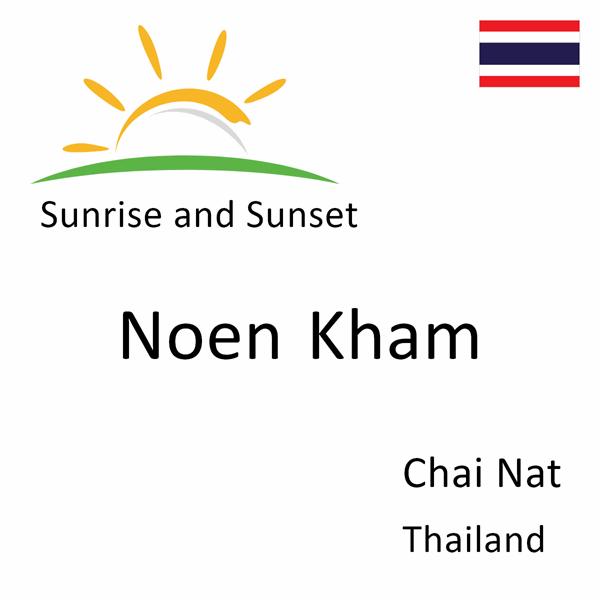 Sunrise and sunset times for Noen Kham, Chai Nat, Thailand