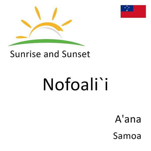 Sunrise and sunset times for Nofoali`i, A'ana, Samoa