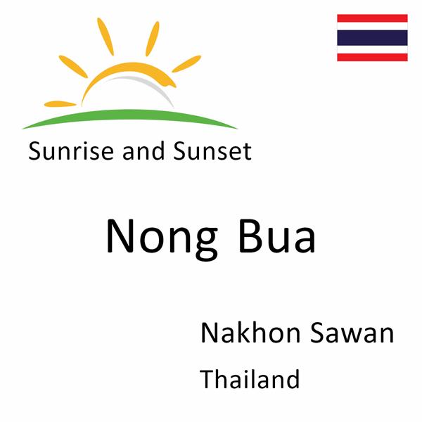 Sunrise and sunset times for Nong Bua, Nakhon Sawan, Thailand