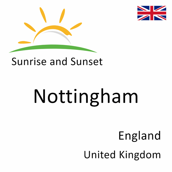 Sunrise and sunset times for Nottingham, England, United Kingdom