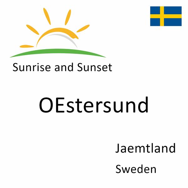Sunrise and sunset times for OEstersund, Jaemtland, Sweden