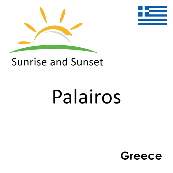 Sunrise and sunset times for Palairos, Greece