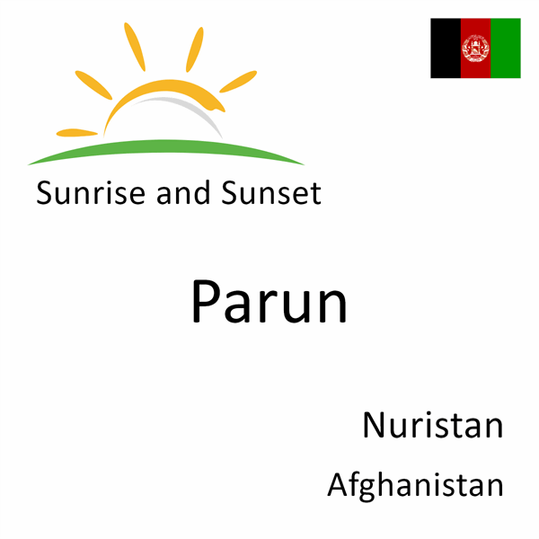 Sunrise and sunset times for Parun, Nuristan, Afghanistan