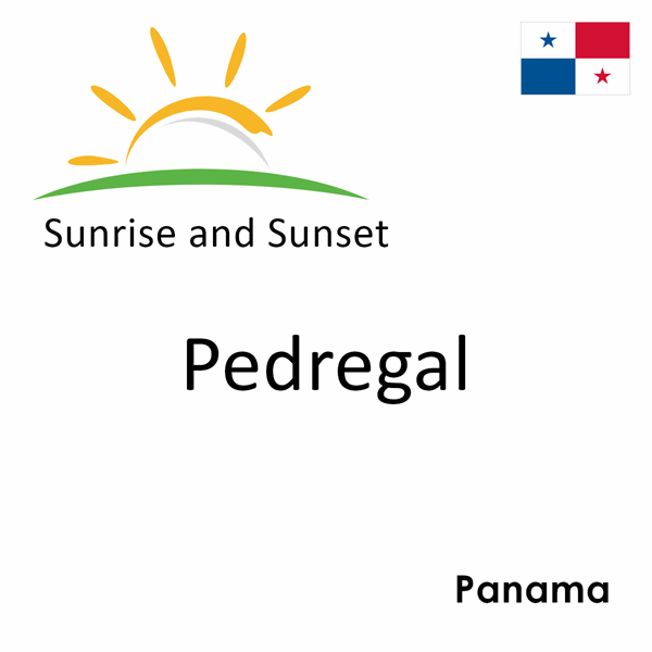 Sunrise and sunset times for Pedregal, Panama