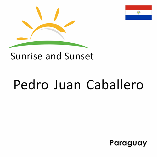 Sunrise and sunset times for Pedro Juan Caballero, Paraguay