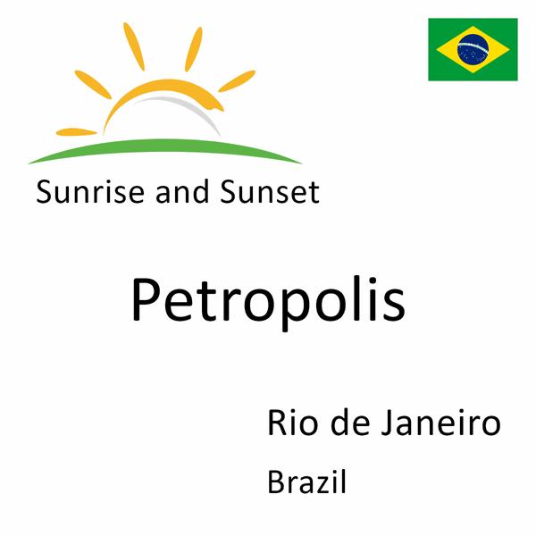 Sunrise and sunset times for Petropolis, Rio de Janeiro, Brazil
