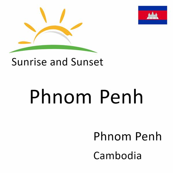 Sunrise and sunset times for Phnom Penh, Phnom Penh, Cambodia