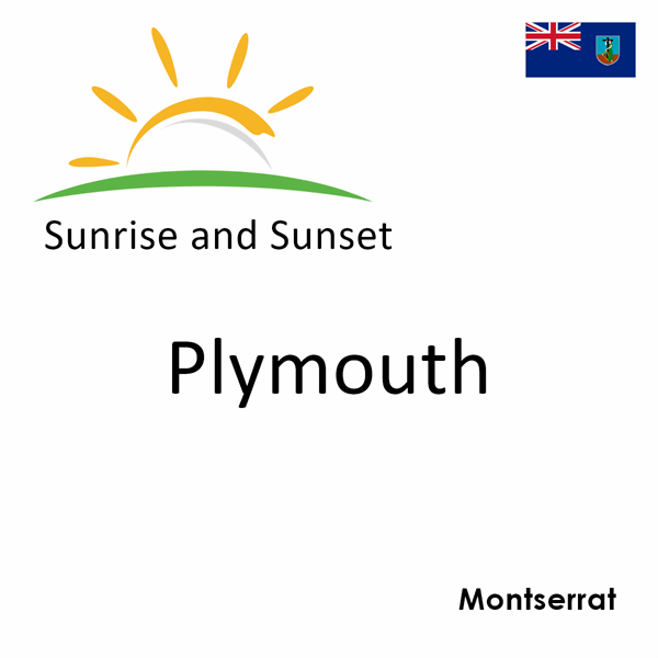 Sunrise and sunset times for Plymouth, Montserrat