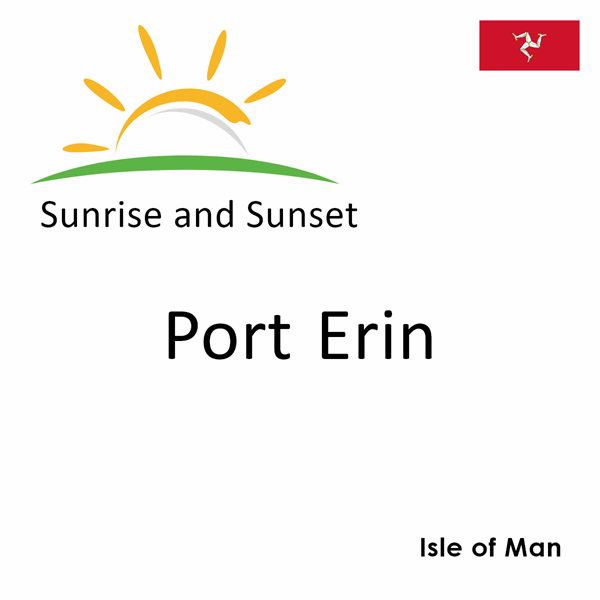 Sunrise and sunset times for Port Erin, Isle of Man