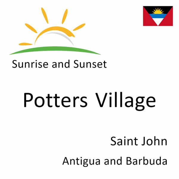 Sunrise and sunset times for Potters Village, Saint John, Antigua and Barbuda