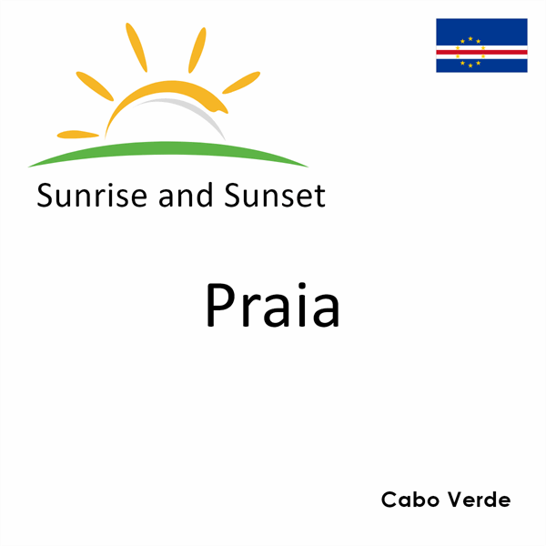 Sunrise and sunset times for Praia, Cabo Verde