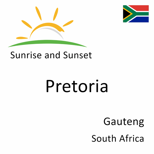 Sunrise and sunset times for Pretoria, Gauteng, South Africa
