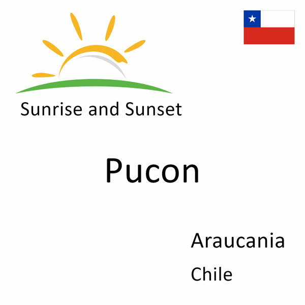 Sunrise and sunset times for Pucon, Araucania, Chile