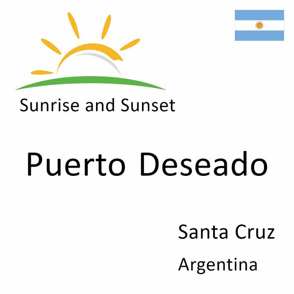 Sunrise and sunset times for Puerto Deseado, Santa Cruz, Argentina