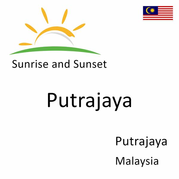 Sunrise and sunset times for Putrajaya, Putrajaya, Malaysia