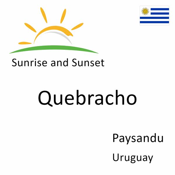 Sunrise and sunset times for Quebracho, Paysandu, Uruguay
