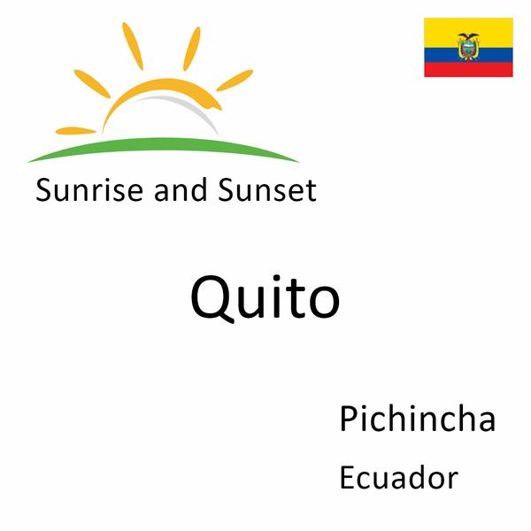 Sunrise and sunset times for Quito, Pichincha, Ecuador
