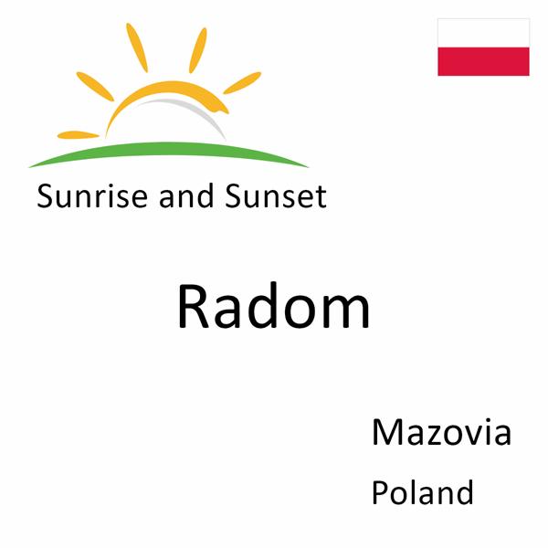 Sunrise and sunset times for Radom, Mazovia, Poland