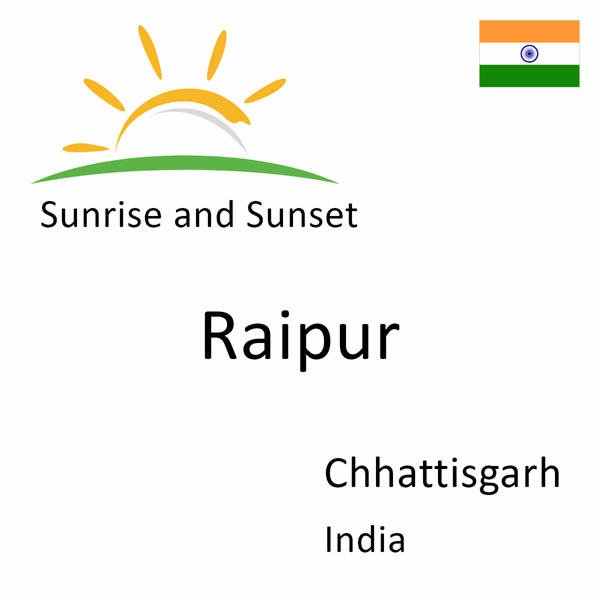 Sunrise and sunset times for Raipur, Chhattisgarh, India