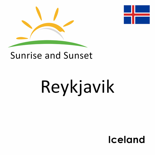 Sunrise and sunset times for Reykjavik, Iceland