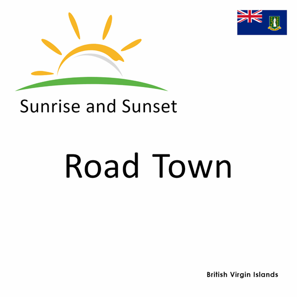 Sunrise and sunset times for Road Town, British Virgin Islands