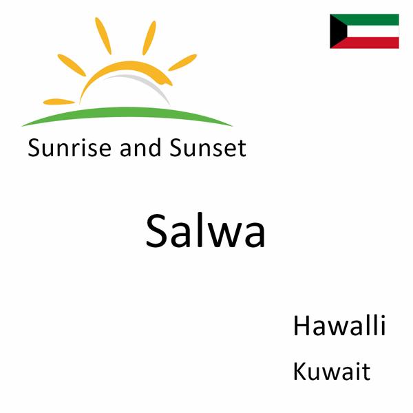 Sunrise and sunset times for Salwa, Hawalli, Kuwait