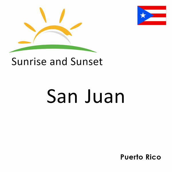 Sunrise and sunset times for San Juan, Puerto Rico