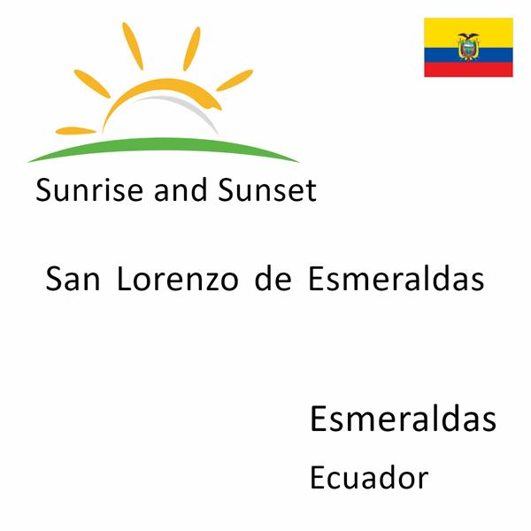Sunrise and sunset times for San Lorenzo de Esmeraldas, Esmeraldas, Ecuador