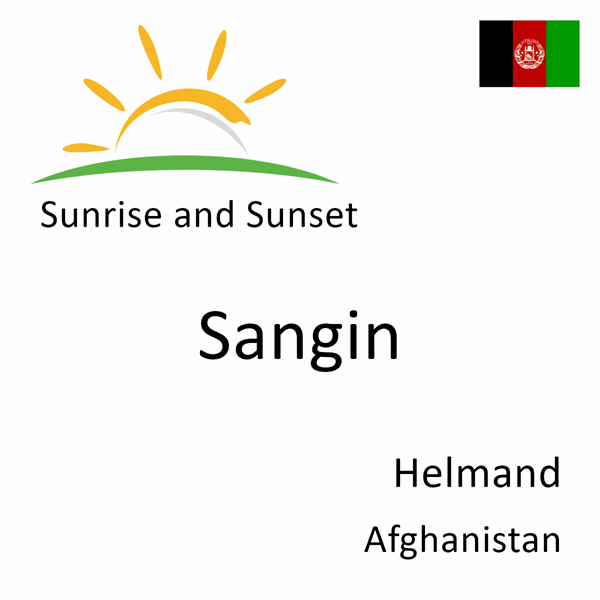 Sunrise and sunset times for Sangin, Helmand, Afghanistan