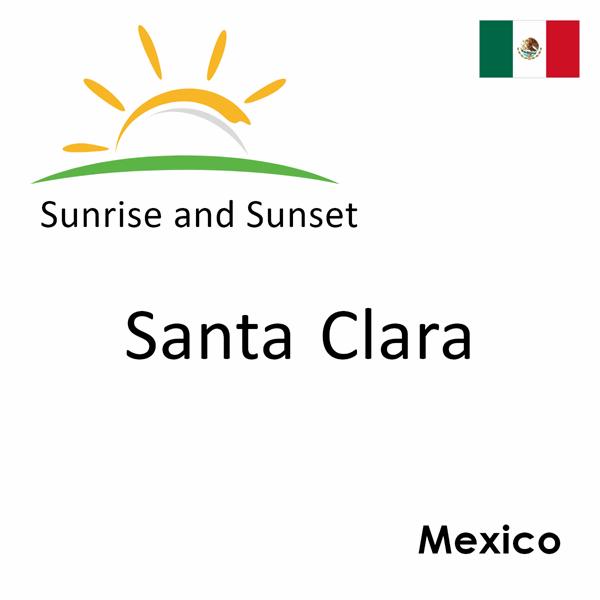 Sunrise and sunset times for Santa Clara, Mexico