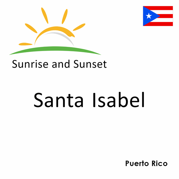 Sunrise and sunset times for Santa Isabel, Puerto Rico