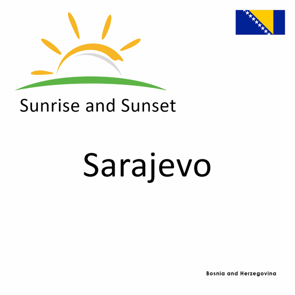 Sunrise and sunset times for Sarajevo, Bosnia and Herzegovina