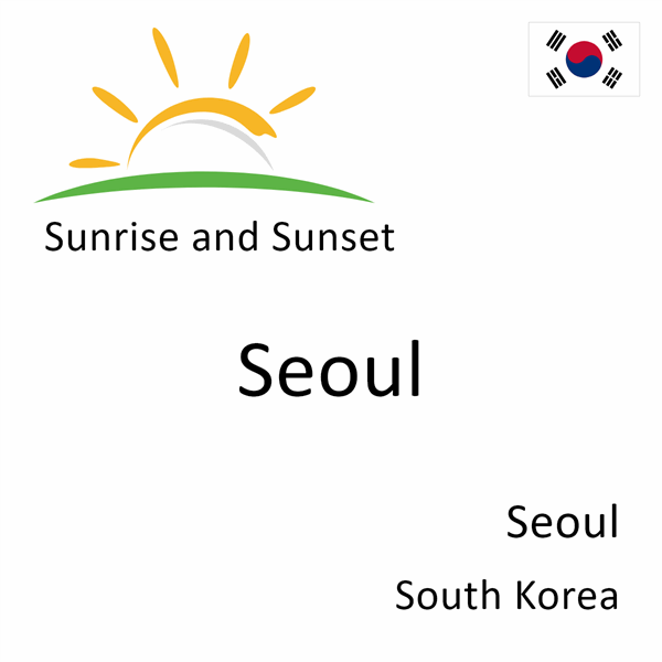 Sunrise and sunset times for Seoul, Seoul, South Korea