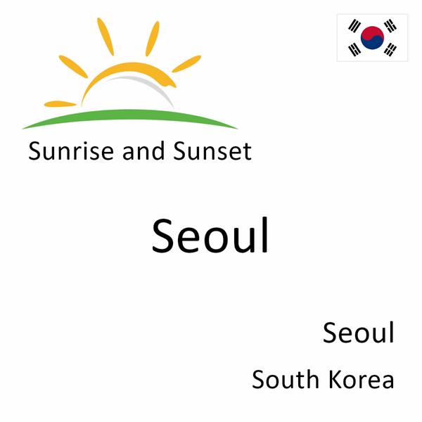 Sunrise and sunset times for Seoul, Seoul, South Korea