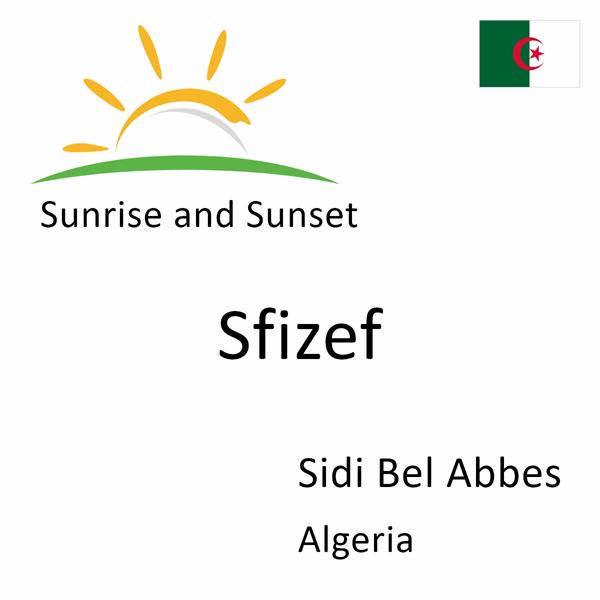 Sunrise and sunset times for Sfizef, Sidi Bel Abbes, Algeria