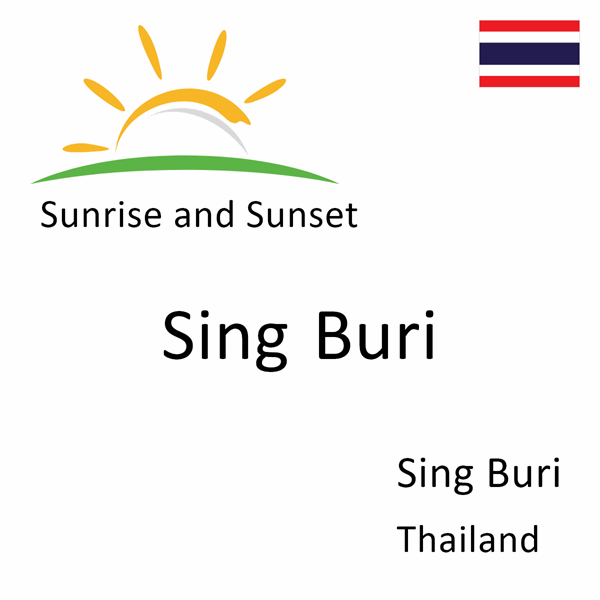Sunrise and sunset times for Sing Buri, Sing Buri, Thailand