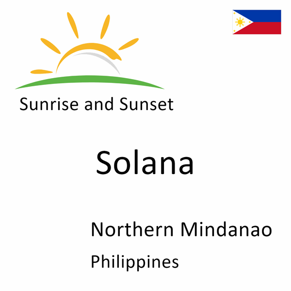Sunrise and sunset times for Solana, Northern Mindanao, Philippines