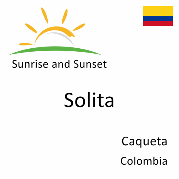 Sunrise and sunset times for Solita, Caqueta, Colombia