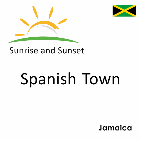 Sunrise and sunset times for Spanish Town, Jamaica