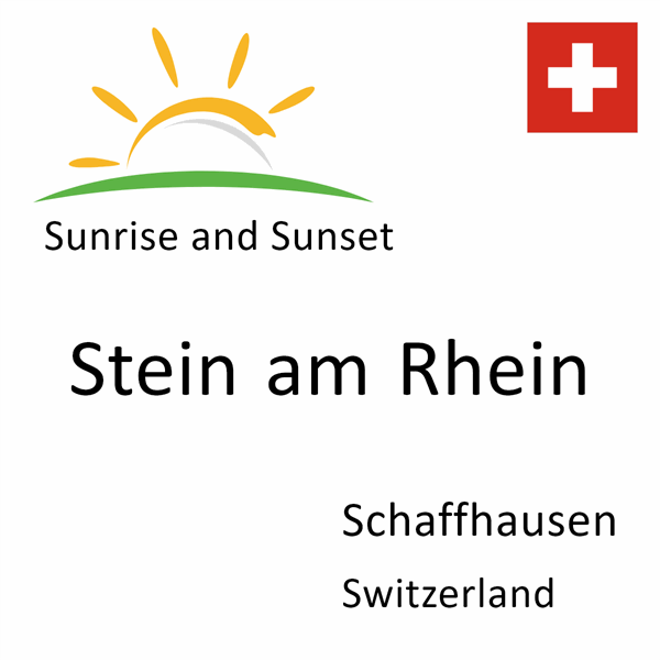 Sunrise and sunset times for Stein am Rhein, Schaffhausen, Switzerland