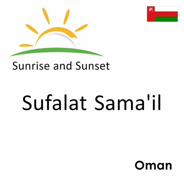 Sunrise and sunset times for Sufalat Sama'il, Oman